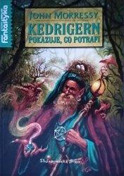 John Morressy • Kedrigern pokazuje, co potrafi