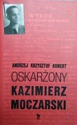 Andrzej Krzysztof Kunert • Oskarżony Kazimierz Moczarski