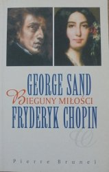 Pierre Brunel • George Sand, Fryderyk Chopin. Bieguny miłości