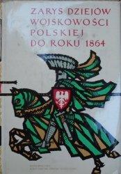 red. Janusz Sikorski • Zarys dziejów wojskowości polskiej do roku 1864 tom 1. do roku 1648