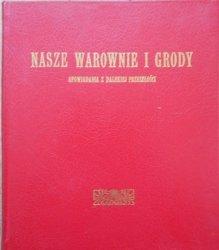 Walerya Szalayówna • Nasze warownie i grody. Opowiadania z dalekiej przeszłości