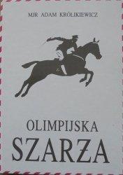 mjr Adam Królikiewicz • Olimpijska szarża