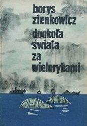 Borys Zienkowicz • Dookoła świata za wielorybami