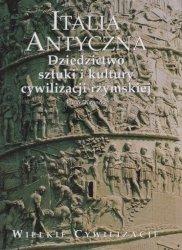 Furio Durando • Italia Antyczna.  Dziedzictwo sztuki i kultury cywilizacji rzymskiej