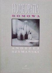 Andrzej Szymański • Homeopatia domowa