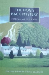 Freeman Wills Crofts • The Hog's Back Mystery