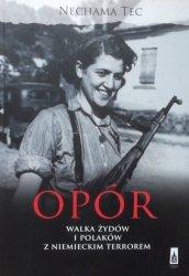 Nechama Tec • Opór. Walka Żydów i Polaków z niemieckim terrorem