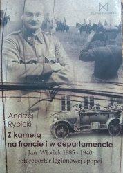 Andrzej Rybicki • Z kamerą na froncie i w departamencie