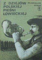 Władysław Dynak • Z dziejów polskiej pieśni łowieckiej
