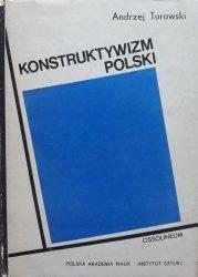 Andrzej Turowski • Konstruktywizm polski. Próba rekonstrukcji nurtu 1921 - 1934