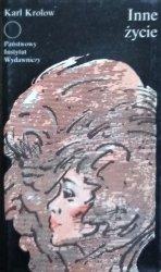 Karl Krolow • Inne Zycie. Chodząc. Melania