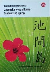 Joanna Rokimi Marszewska • Japońska wyspa Ikema. Środowisko i język