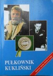wybór, opracowanie, wstęp Józef Szaniawski • Pułkownik Kukliński. Wywiady, opinie, dokumenty