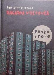 Agnieszka Szczepańska • Patka i Pepe. Zagadka wieżowca