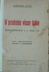 Aleksander Guttry • W przededniu wiosny ludów. Wspomnienia z roku 1846-48