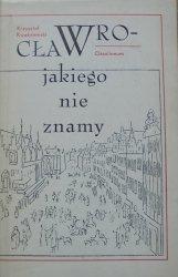 Krzysztof Kwaśniewski • Wrocław, jakiego nie znamy