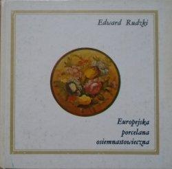 Edward Rudzki • Europejska porcelana osiemnastowieczna