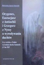Orygenes, Eustacjusz z Antiochii i Grzegorz z Nyssy w wywoływaniu duchów