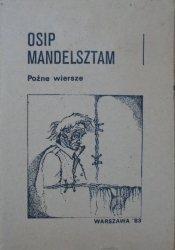 Osip Mandelsztam • Późne wiersze  [Stanisław Barańczak]