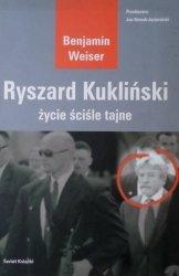 Benjamin Weiser • Ryszard Kukliński. Życie ściśle tajne