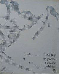 Michał Jagieło, Jacek Woźniakowski • Tatry w poezji i sztuce polskiej