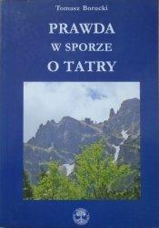 Tomasz Borucki • Prawda w sporze o Tatry