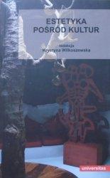 red. Krystyna Wilkoszewska • Estetyka pośród kultur
