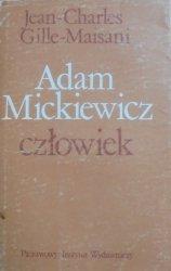 Jean-Charles Gille-Maisani • Adam Mickiewicz człowiek. Studium psychologiczne