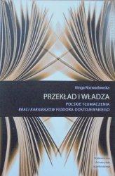 Kinga Rozwadowska • Przekład i władza. Polskie tłumaczenia Braci Karamazow Fiodora Dostojewskiego