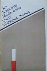 Jan Brzękowski • Międzywojnie. 1. Start 2. Collegium Novum
