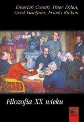 Emerich Coreth, Peter Ehlen, Gerd Haeffner, Friedo Ricken • Filozofia XX wieku