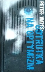 Peter Watts • Odtrutka na optymizm