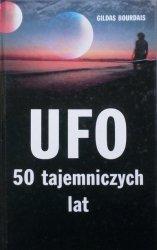 Gildas Bourdais • UFO. 50 tajemniczych lat