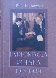 Piotr Łossowski • Dyplomacja polska 1918-1939