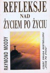 Raymond A. Moody • Refleksje nad życiem po życiu