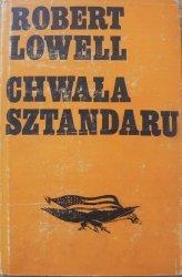 Robert Lowell • Chwała sztandaru. Tryptyk sceniczny