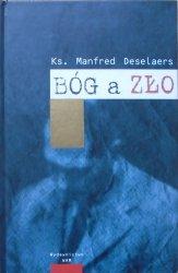 Manfred Deselaers • Bóg a zło w świetle biografii i wypowiedzi Rudolfa Hössa komdentanta Auschwitz