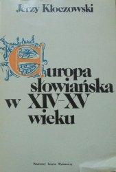Jerzy Kłoczowski • Europa słowiańska w XIV-XV wieku