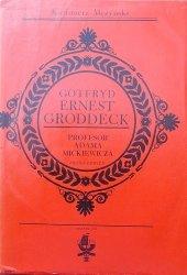 Kazimierz Mężyński • Gotfyrd Ernest Groddeck. Profesor Adama Mickiewicza. Próba rewizji [dedykacja autora]