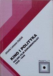 Jolanta Lemann-Zajicek • Kino i polityka. Polski film dokumentalny 1945-1949