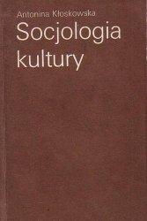 Antonina Kłoskowska • Socjologia kultury