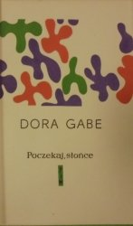 Dora Gabe • Poczekaj, słońce [Aleksander Stefanowski]