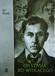 Jan Błoński • Od Stasia do Witkacego