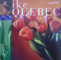 Ike Quebec • Ballads • CD