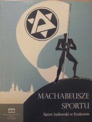 red. Łukasz Klimek • Machabeusze sportu. Sport żydowski w Krakowie