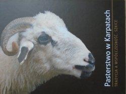Pasterstwo w Karpatach • Tradycja a współczesność. Szkice
