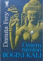 Danuta Frey • Osiem ramion Bogini Kali
