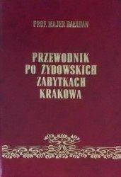 Majer Bałaban • Przewodnik po żydowskich zabytkach Krakowa