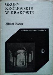 Michał Rożek • Groby królewskie w Krakowie