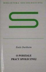 Emile Durkheim • O podziale pracy społecznej